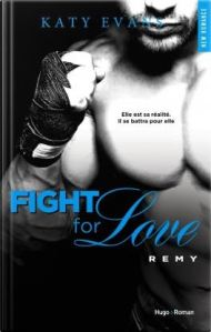 Fight for love , tome 3 remy