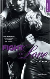 Fight for love , tome 5 ripped