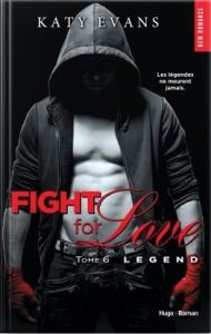 Fight for love , tome 6 legend