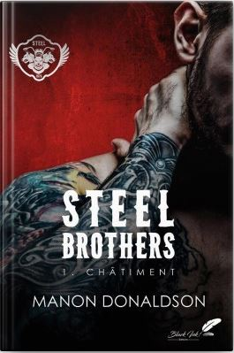 Steel Brothers, tome 1 Châtiment